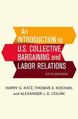 An Introduction to U.S. Collective Bargaining and Labor Relations (Hardback)