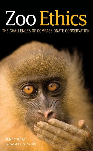 Zoo Ethics: The Challenges of Compassionate Conservation (Hardback)