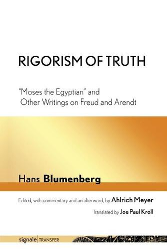 """Rigorism of Truth: """"Moses the Egyptian"""" and Other Writings on Freud and Arendt - signale