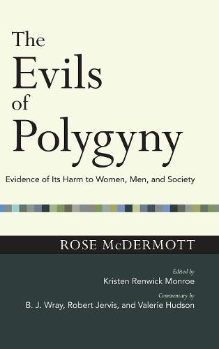 The Evils of Polygyny: Evidence of Its Harm to Women, Men, and Society - The Easton Lectures (Hardback)
