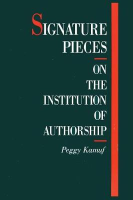Signature Pieces: On the Institution of Authorship (Paperback)