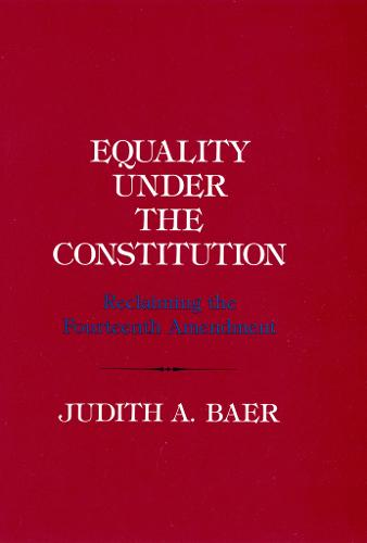 Equality under the Constitution: Reclaiming the Fourteenth Amendment (Paperback)