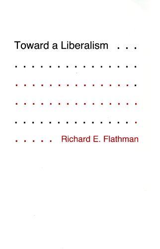 Toward a Liberalism (Paperback)