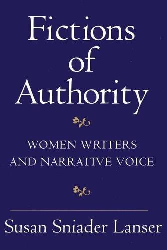 Fictions of Authority: Women Writers and Narrative Voice (Paperback)