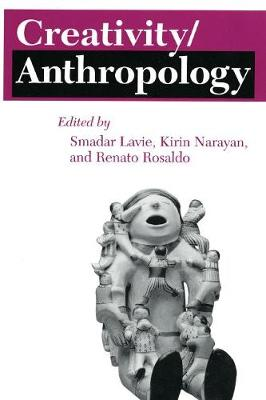 Creativity/Anthropology - The Anthropology of Contemporary Issues (Paperback)