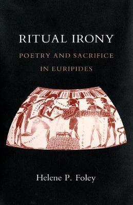 Ritual Irony: Poetry and Sacrifice in Euripides (Paperback)