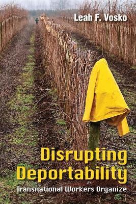 Disrupting Deportability: Transnational Workers Organize (Paperback)