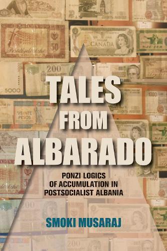 Tales from Albarado: Ponzi Logics of Accumulation in Postsocialist Albania (Paperback)