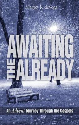 Awaiting the Already: An Advent Journey Through the Gospels (Paperback)