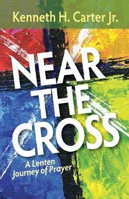 Near the Cross: A Lenten Journey of Prayer (Paperback)