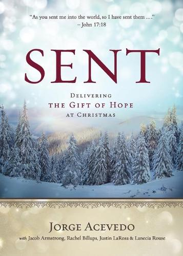 Sent: Delivering the Gift of Hope at Christmas (Paperback)