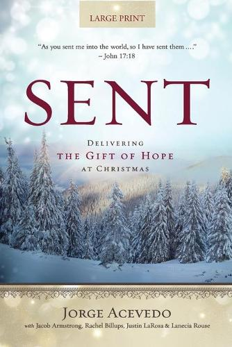 Sent - Large Print: Delivering the Gift of Hope at Christmas (Paperback)