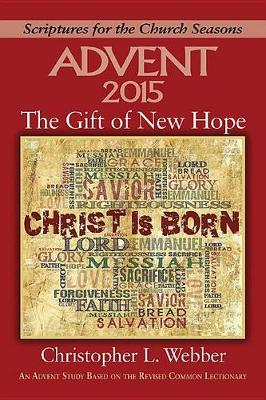 The Gift of New Hope: An Advent Study Based on the Revised Common Lectionary (Paperback)