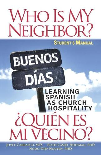 Who is My Neighbor? Student Manual: Learning Spanish as Church Hospitality (Paperback)