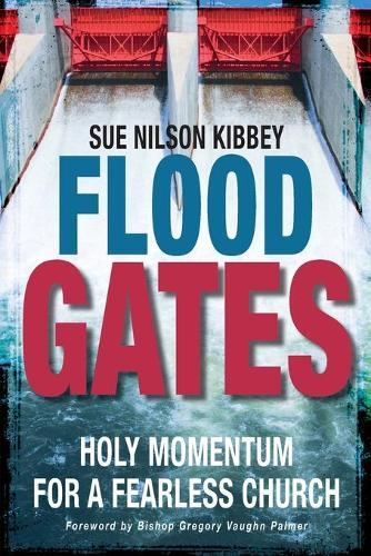 Flood Gates: Holy Momentum for a Fearless Church (Paperback)