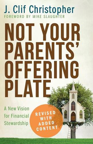 Not Your Parents' Offering Plate: A New Vision for Financial Stewardship (Paperback)