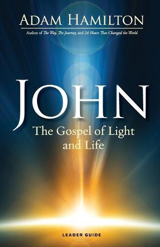 John - Leader Guide: The Gospel of Light (Paperback)