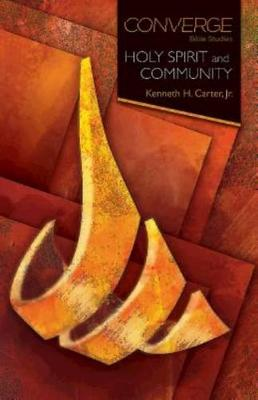 Converge Bible Studies: Holy Spirit and Community (Paperback)