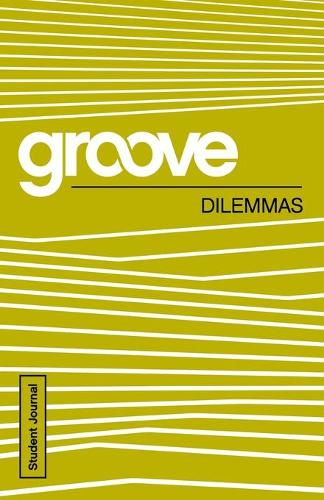 Groove: Dilemmas Student Journal - Groove (Paperback)