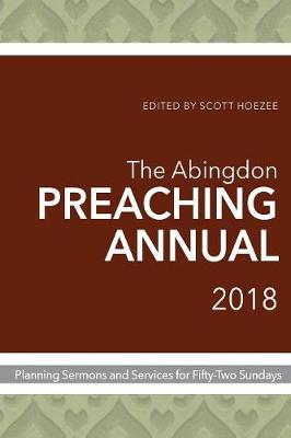 Abingdon Preaching Annual 2018, The (Paperback)