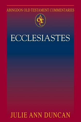 Abingdon Old Testament Commentaries: Ecclesiastes (Paperback)