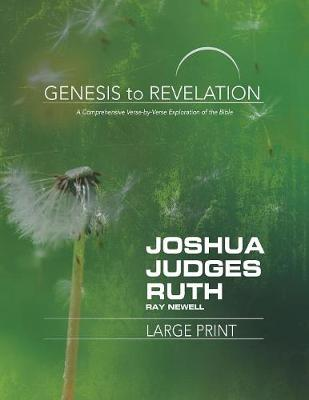 Genesis to Revelation: Joshua, Judges, Ruth Participant Book [large Print]: A Comprehensive Verse-By-Verse Exploration of the Bible - Genesis to Revelation (Paperback)