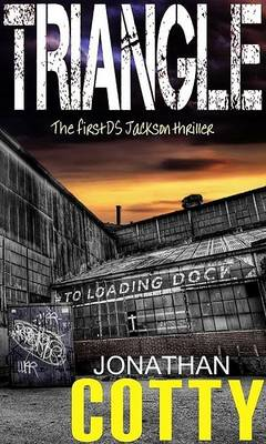 Triangle: That First DS Jackson Thriller - DS Jackson Volume 1 (Paperback)