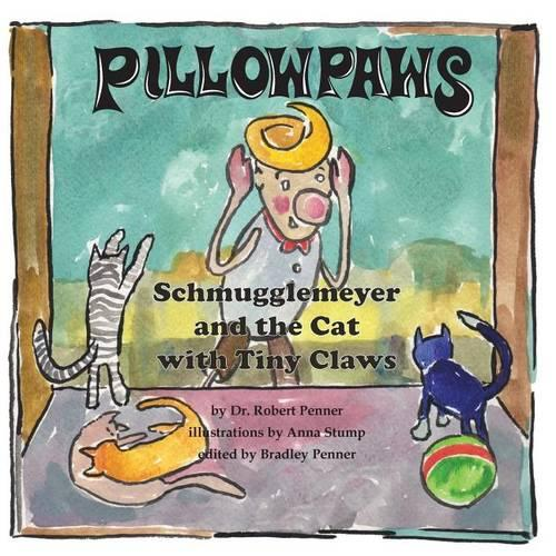 Pillowpaws: Schmugglemeyer and the Cat with Tiny Claws - Schmugglemeyer 3 (Paperback)