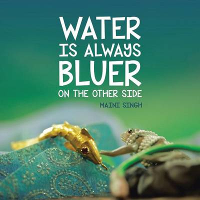Water Is Always Bluer on the Other Side (Paperback)