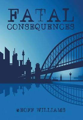 Fatal Consequences (Hardback)