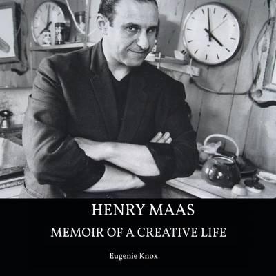 Henry Maas: Memoir of a Creative Life (Paperback)
