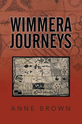 Wimmera Journeys (Paperback)