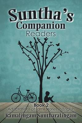 Suntha's Companion Readers: Book 2 Adaptations of Tamil Stories in English (Paperback)