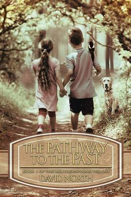 The Pathway to the Past: Book 1 of the Weatherspoons Trilogy (Paperback)
