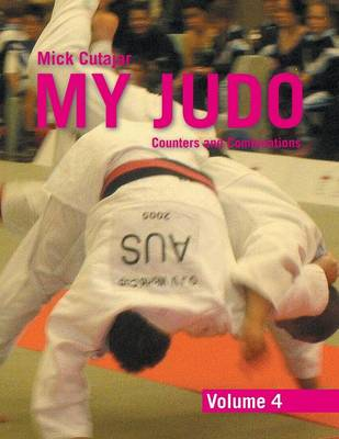 My Judo - Volume 4: Counters and Combinations Volume4 (Paperback)