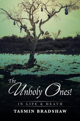 The Unholy Ones!: In Life and Death (Paperback)