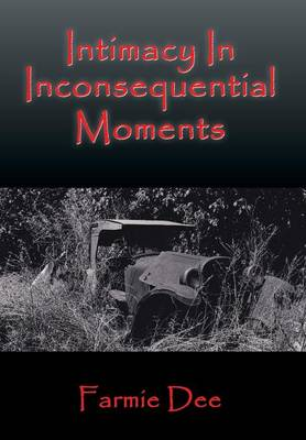 Intimacy in Inconsequential Moments (Hardback)