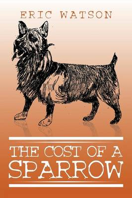 The Cost of a Sparrow (Paperback)
