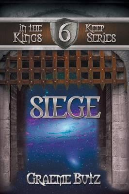 Siege: Book 6 in the Kings Keep Series (Paperback)