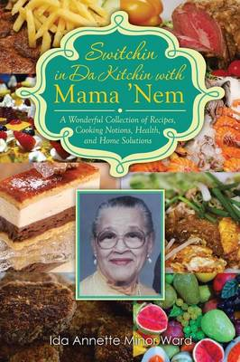 Switchin in Da Kitchin with Mama 'Nem: A Wonderful Collection of Recipes, Cooking Notions, Health, and Home Solutions (Paperback)