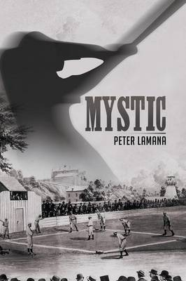 Mystic: A Small Town from Base Ball's Yesterday (Paperback)
