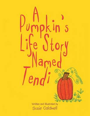 A Pumpkin's Life Story Named Tendi (Paperback)