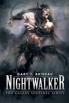 Nightwalker: The Galaxy Sentinel Series (Paperback)