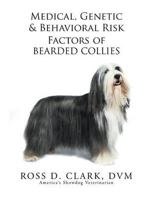 Medical, Genetic & Behavioral Risk Factors of Bearded Collies (Paperback)