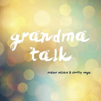 Grandma Talk (Paperback)