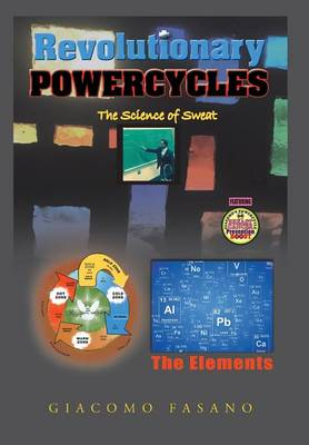 Revolutionary Powercycles: The Science of Sweat (Hardback)