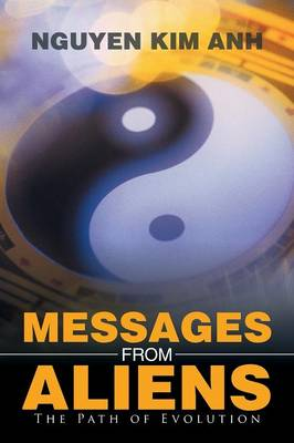 Messages from Aliens: The Path of Evolution (Paperback)