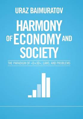 Harmony of Economy and Society: The Paradigm of  d+3d , Laws, and Problems (Hardback)