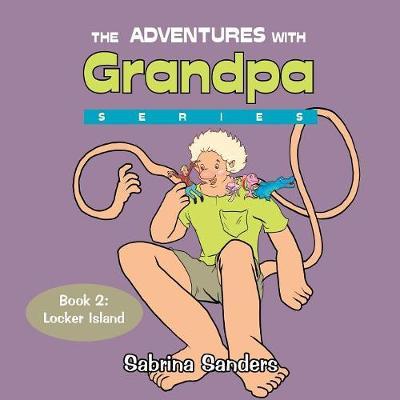 The Adventures with Grandpa Series: Book 2: Locker Island (Paperback)