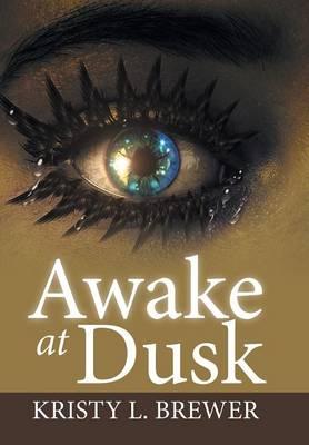 Awake at Dusk (Hardback)
